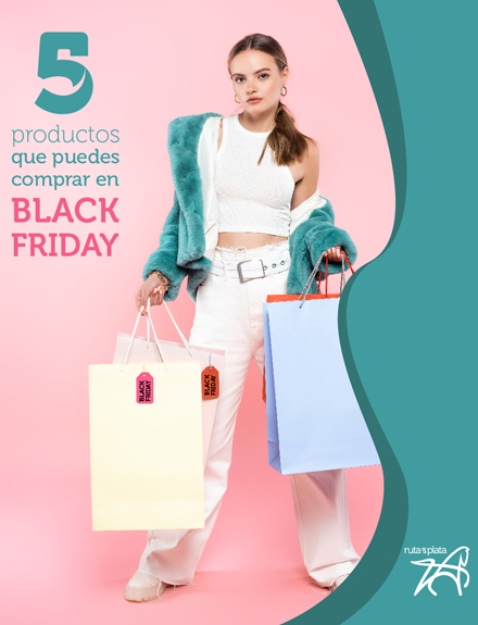 5 PRODUCTOS QUE PUEDES ENCONTAR ESTE BLACK FRIDAY EN CC RUTA DE LA PLATA